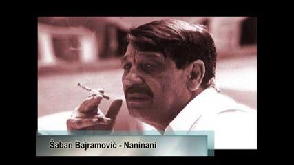 Saban Bajramovic Naninani