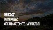 NEXTTV 038: Гости: Организаторите на WakeЪп