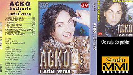 Acko Nezirovic i Juzni Vetar - Od raja do pakla (hq) (bg sub)