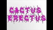 Cactus Erectus- Shaolin Jungle Smoke