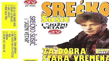 Srecko Susic -_- Za Dobra Stara Vremena(1993)