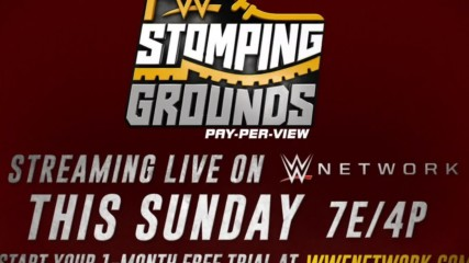 WWE Stomping Grounds – this Sunday on WWE Network