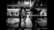 Pietra Montecorvino - Passione e Gelosia