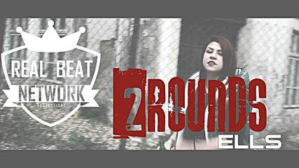 ELLS - 2 ROUNDS [OFFICIAL HD VIDEO]