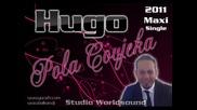 Hugo - Pola Covjeka _ Maxi Single 2011 _ Studio Worldsound