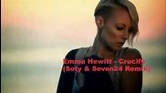 Emma Hewitt - Crucify (soty _ Seven24 Remix)