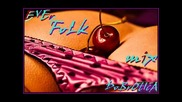 !!! Вечни Чалги За Яки Купони 1 - Ever Folk Mix!!!@dobrotica