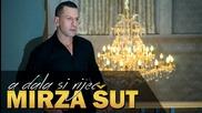 Mirza Sut - 2015 - A dala si rijec - Bg Prevod
