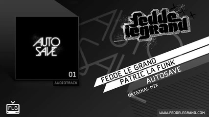 * Fedde Le Grand & Patric La Funk - Autosave (new 2011) *