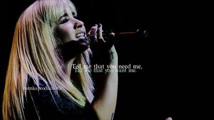 Кажи ми, че имаш нужда от мен... + Demi Lovato