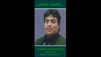 Ajrus Osmanovic - Abre Kako