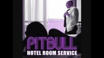Pitbull - Hotel Room Service Hq