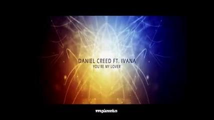 Daniel Creed Ft. Ivana - You're My Lover ( Radio Edit )