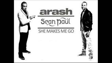 Sean Paul ft. Arash - She Makes Me Go