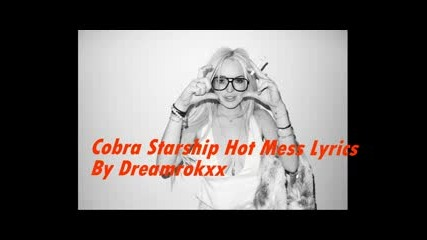 Hot mess , my first lyrics video