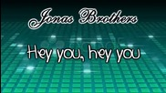 Jonas Brothers - Hey You {lyrics}