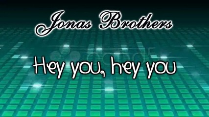 Jonas Brothers - Hey You {lyrics}