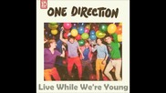 One Direction - Live While We're Young (full Song)