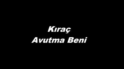 Kirac - Avutma Beni
