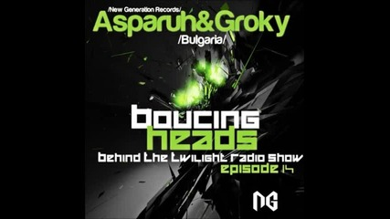 Groky & Asparuh - Boucing Heads [behind The Twilight Zone Radio Show]~1