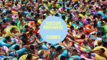 Hudson Mohawke - Chimes