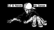 Dj B Noise - No Sense