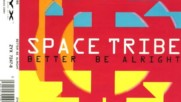 Space Tribe - Better Be Alright ( Xxx Mix ) ( Eurodance 1994 )