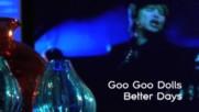 Goo Goo Dolls - Better Days [Commentary] (Оfficial video)