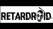 Retardroid - Bukkake