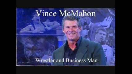 Началната песен на г - н Макмеън - Vince Mcmahon Theme Song