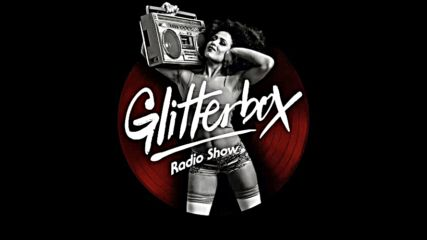 Glitterbox Radio Show Nye 2020 Special presented by Melvo Baptiste