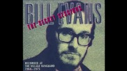 Bill Evans - The Shadow Of Your Smile