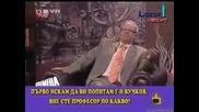 Зрителка към Вучков: Вие сте мухлясал старец !!!
