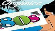 Organics 80s Bbq Show 10-05-18 Housemasters Radio