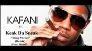 Kafani ft. Keak Da Sneak - Swag Swerve (remix)