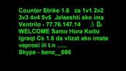 Counter Strike 1.6 1vs1 5vs5 Informaciq Za Jelaeshti i Vaprosi