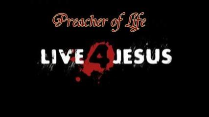 Preacher of Life - Живея за Исус