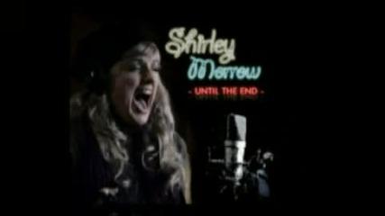 * Страхотна * Shirley Morrow - Untill The End
