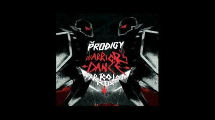 Prodigy - Warriors Dance ( Far Too Loud Remix ) [dubstep]