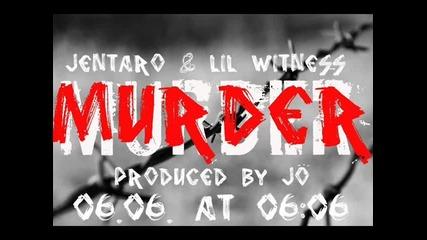 *2012* Jentaro ft. Lil Witness - Murder