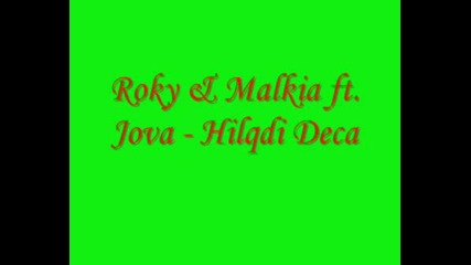 Roky & Malkia Ft. Jova - Hilqdi Deca
