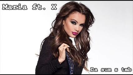Мария ft. X - Да съм с теб ( C D R I P )