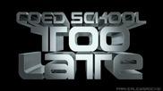 Co-ed - Too Late Dance