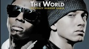 2011 * Lil Wayne Eminem - The World (d J Steezy) * Dubstep Remix