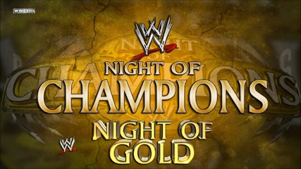 Night of Champions 2015 Theme Song - Night of Gold