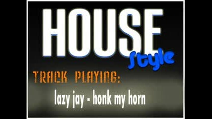 [new] Lazy Jay - Honk My Horn