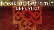 Breaking Benjamin - Defeated (2015)