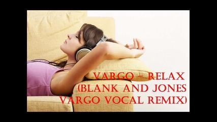 !!! • Vargo - Relax ( Blank And Jones Vargo Vocal Remix ) + Eng Subs • !!!