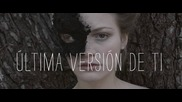 Ruidoblanco - Ultima version de ti (Оfficial video)