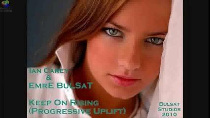 Bulsat amp; Ian Carey - Keep On Rising (progressive Uplift)